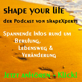 shape your life - der Podcast von shapeXperts